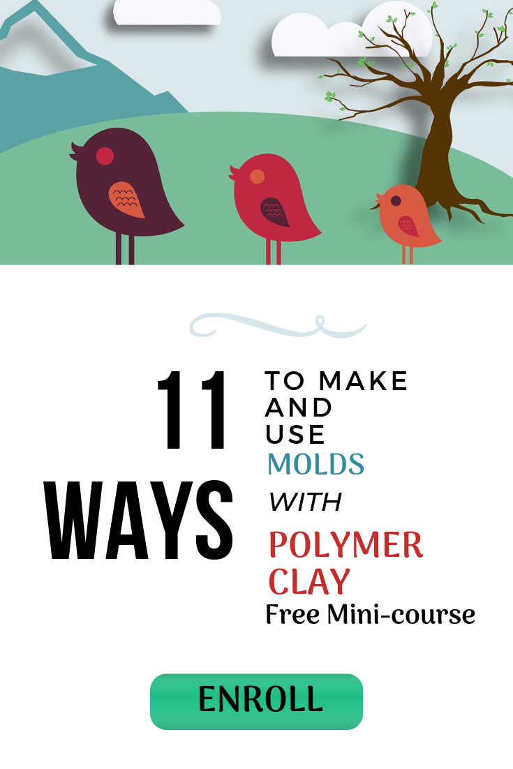 Click to enroll in this Mini Course on how to use molds and polymer clay to create tools for your clay art and to create more using polymer clay!