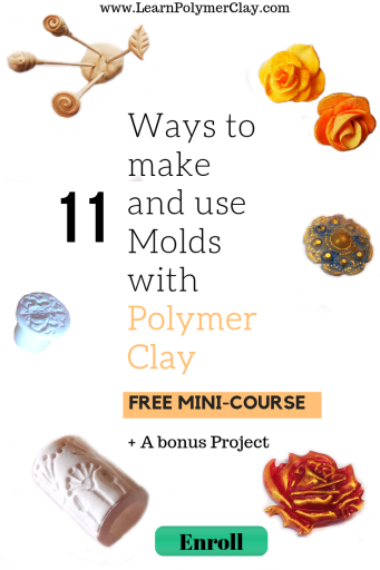 Polymer clay free mini course 11 ways to use Molds with Polymer Clay to make tools for your polymer clay or to give a 3D look to your clay pieces